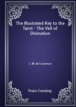 도서 이미지 - The Illustrated Key to the Tarot - The Veil of Divination