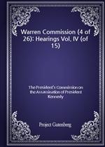 도서 이미지 - Warren Commission (4 of 26): Hearings Vol. IV (of 15)
