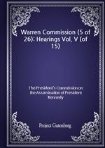 도서 이미지 - Warren Commission (5 of 26): Hearings Vol. V (of 15)