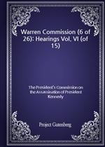 도서 이미지 - Warren Commission (6 of 26): Hearings Vol. VI (of 15)