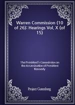 도서 이미지 - Warren Commission (10 of 26): Hearings Vol. X (of 15)
