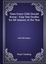도서 이미지 - Trees Every Child Should Know - Easy Tree Studies for All Seasons of the Year