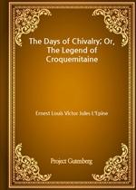 도서 이미지 - The Days of Chivalry; Or, The Legend of Croquemitaine