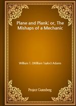 도서 이미지 - Plane and Plank; or, The Mishaps of a Mechanic