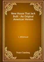 도서 이미지 - New House That Jack Built - An Original American Version