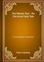 도서 이미지 - The Master Key - An Electrical Fairy Tale