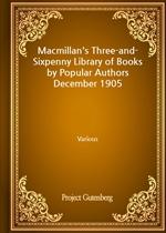 도서 이미지 - Macmillan's Three-and-Sixpenny Library of Books by Popular Authors December 1905