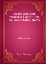 도서 이미지 - The Boy Allies with Pershing in France - Over the Top at Chateau Thierry