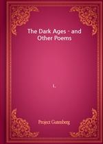 도서 이미지 - The Dark Ages - and Other Poems