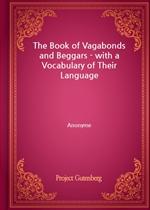 도서 이미지 - The Book of Vagabonds and Beggars - with a Vocabulary of Their Language