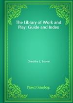 도서 이미지 - The Library of Work and Play: Guide and Index