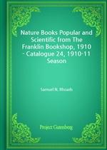 도서 이미지 - Nature Books Popular and Scientific from The Franklin Bookshop, 1910 - Catalogue 24, 1910-11 Season