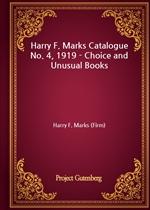 도서 이미지 - Harry F. Marks Catalogue No. 4, 1919 - Choice and Unusual Books