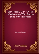 도서 이미지 - Billy Topsail, M.D. - A Tale of Adventure With Doctor Luke of the Labrador