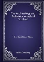 도서 이미지 - The Archaeology and Prehistoric Annals of Scotland