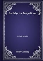도서 이미지 - Bardelys the Magnificent