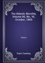 도서 이미지 - The Atlantic Monthly, Volume 06, No. 36, October, 1860