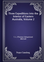 도서 이미지 - Three Expeditions into the Interior of Eastern Australia, Volume 2