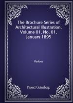 도서 이미지 - The Brochure Series of Architectural Illustration, Volume 01, No. 01, January 1895