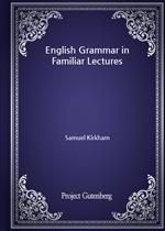 도서 이미지 - English Grammar in Familiar Lectures