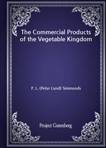도서 이미지 - The Commercial Products of the Vegetable Kingdom