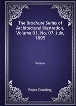 도서 이미지 - The Brochure Series of Architectural Illustration, Volume 01, No. 07, July, 1895