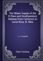 도서 이미지 - The Water Supply of the El Paso and Southwestern Railway from Carrizozo to Santa Rosa, N. Mex.