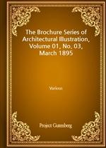 도서 이미지 - The Brochure Series of Architectural Illustration, Volume 01, No. 03, March 1895
