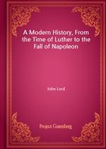 도서 이미지 - A Modern History, From the Time of Luther to the Fall of Napoleon