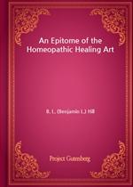 도서 이미지 - An Epitome of the Homeopathic Healing Art