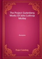 도서 이미지 - The Project Gutenberg Works Of John Lothrop Motley