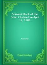 도서 이미지 - Souvenir Book of the Great Chelsea Fire April 12, 1908