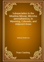 도서 이미지 - Subspeciation in the Meadow Mouse, Microtus pennsylvanicus, in Wyoming, Colorado, and Adjacent Areas