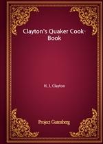 도서 이미지 - Clayton's Quaker Cook-Book