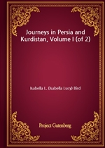 도서 이미지 - Journeys in Persia and Kurdistan, Volume I (of 2)
