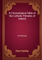 도서 이미지 - A Chronological Table of the Catholic Primates of Ireland
