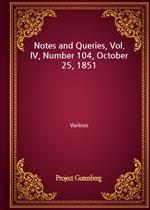 도서 이미지 - Notes and Queries, Vol. IV, Number 104, October 25, 1851