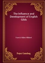 도서 이미지 - The Influence and Development of English Gilds