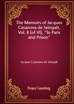 도서 이미지 - The Memoirs of Jacques Casanova de Seingalt, Vol. II (of VI), 'To Paris and Prison'