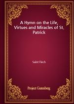 도서 이미지 - A Hymn on the Life, Virtues and Miracles of St. Patrick