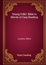 도서 이미지 - Young Folks' Bible in Words of Easy Reading
