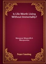 도서 이미지 - Is Life Worth Living Without Immortality?
