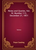 도서 이미지 - Notes and Queries, Vol. IV, Number 113, December 27, 1851