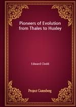 도서 이미지 - Pioneers of Evolution from Thales to Huxley