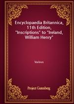 도서 이미지 - Encyclopaedia Britannica, 11th Edition, 'Inscriptions' to 'Ireland, William Henry'