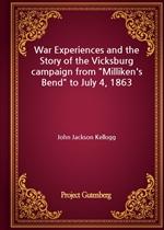 도서 이미지 - War Experiences and the Story of the Vicksburg campaign from 'Milliken's Bend' to July 4, 1863
