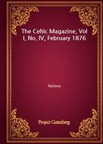 도서 이미지 - The Celtic Magazine, Vol I, No. IV, February 1876