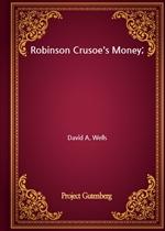 도서 이미지 - Robinson Crusoe's Money;