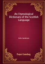 도서 이미지 - An Etymological Dictionary of the Scottish Language