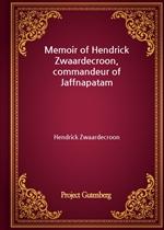 도서 이미지 - Memoir of Hendrick Zwaardecroon, commandeur of Jaffnapatam